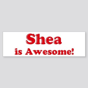 Shea is Awesome Bumper Sticker