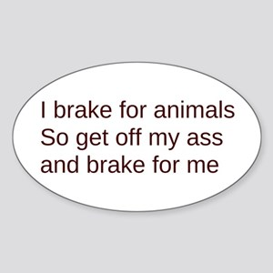i brake get off my ass Sticker