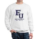 F U Collegiate Internet Sweatshirt
