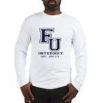 F U Collegiate Internet Long Sleeve T-Shirt