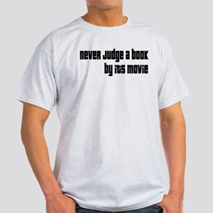 Never Judge A Book By Its Movie Light T-Shirt
