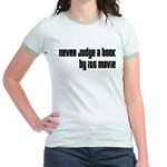 Never Judge A Book By Its Movie Jr. Ringer T-Shirt