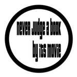 Never Judge A Book By Its Movie Round Car Magnet