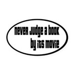 Never Judge A Book By Its Movie Oval Car Magnet