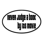 Never Judge A Book By Its Movie Sticker (Oval)