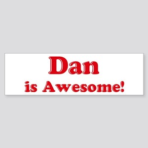 Dan is Awesome Bumper Sticker
