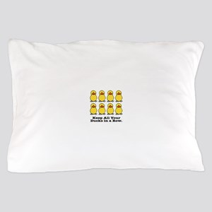 all ducks in a row Pillow Case