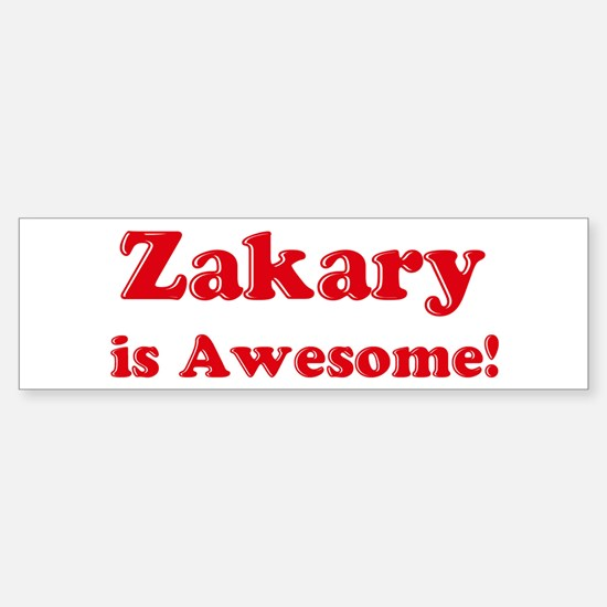 Zakary is Awesome Bumper Bumper Bumper Sticker