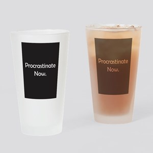 Procastination Drinking Glass