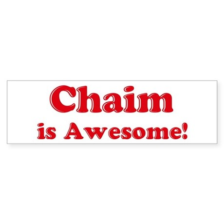Chaim is Awesome Bumper Sticker
