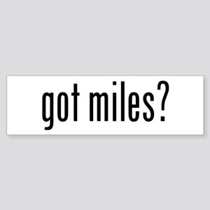 got miles? Bumper Sticker