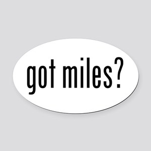 got miles? Oval Car Magnet