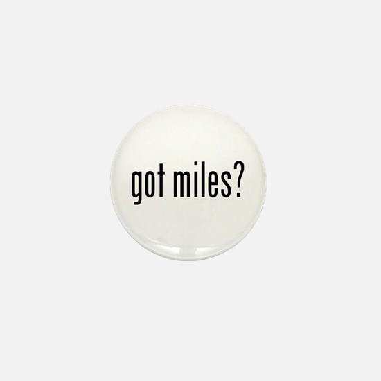 got miles? Mini Button