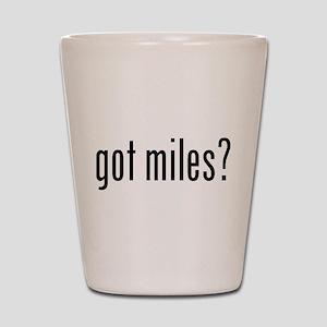got miles? Shot Glass
