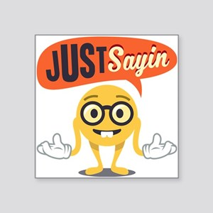 "Emoji Just Sayin Square Sticker 3"" x 3"""
