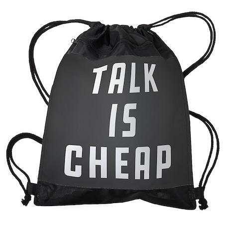 Talk Is Cheap Drawstring Bag