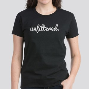 Unfiltered Women's Dark T-Shirt