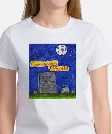 Graveyard Shifts Women's T-Shirt