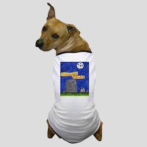 Graveyard Shifts Dog T-Shirt