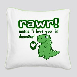 Cute! RAWR Means Love Square Canvas Pillow