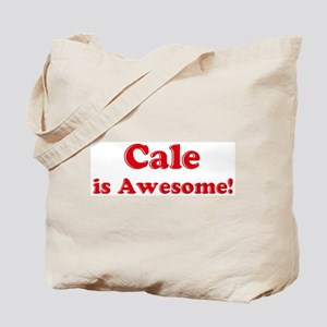 Cale is Awesome Tote Bag