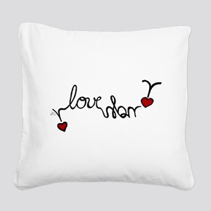i LOVE you! Square Canvas Pillow