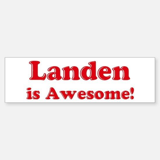 Landen is Awesome Bumper Bumper Bumper Sticker