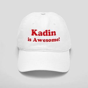 Kadin is Awesome Cap