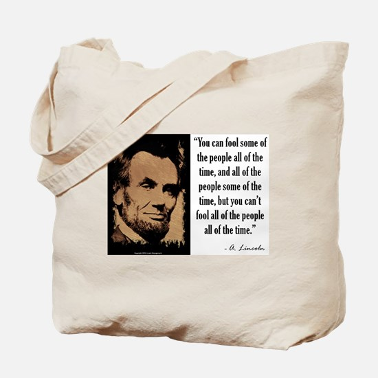 You Can't Fool All of the People Tote Bag