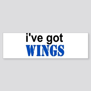 I've got Wings Bumper Sticker