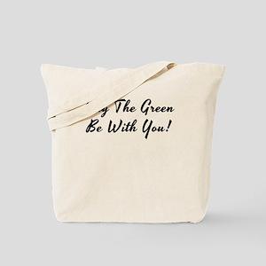 May The Green ... Tote Bag