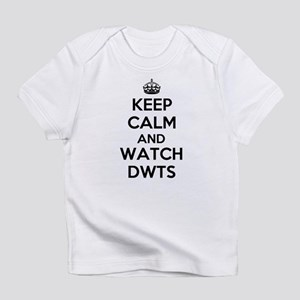 Keep Calm and Watch DWTS Infant T-Shirt