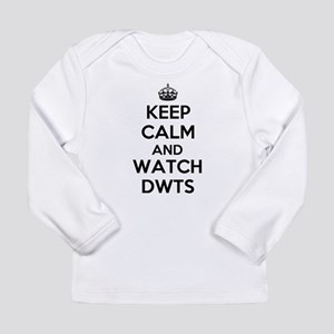 Keep Calm and Watch DWTS Long Sleeve T-Shirt