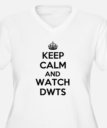 Keep Calm and Watch DWTS Plus Size T-Shirt