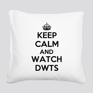 Keep Calm and Watch DWTS Square Canvas Pillow