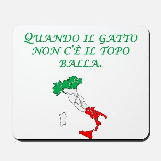 Italian Proverb Cats Away Mousepad