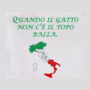 Italian Proverb Cats Away Throw Blanket