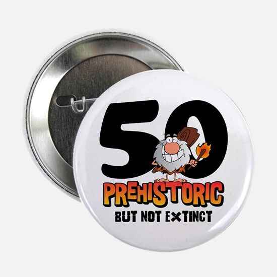 "Prehistoric 50th Birthday 2.25"" Button (10 pack)"