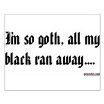 I'm so goth, all my black ran away.... Small Poste