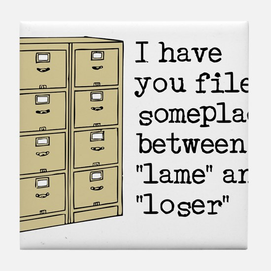 Filed Between Lame And Loser Funny T-Shirt Tile Co