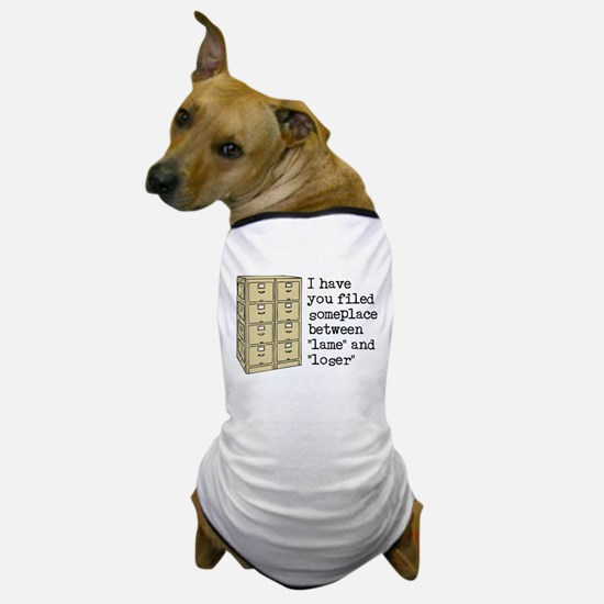 Filed Between Lame And Loser Funny T-Shirt Dog T-S