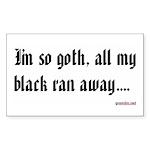 I'm so goth, all my black ran away.... Sticker (Re
