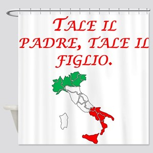 Italian Proverb Father Son Shower Curtain