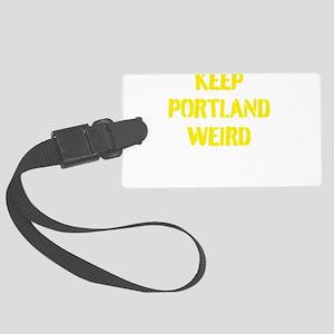 Keep Portland Weird 4 Large Luggage Tag