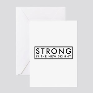 Strong is the New Skinny Greeting Card