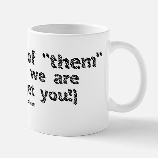 "I'm one of ""them"" Mug"