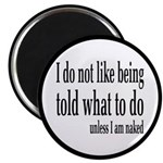 I Don't Like Being Told What To Do Magnet