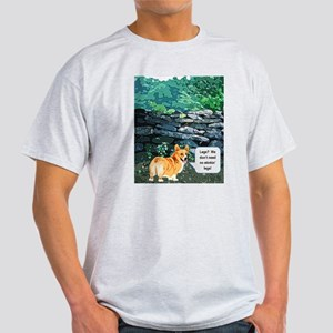 We dont need no stinkn legs T-Shirt