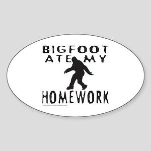 BIGFOOT ATE MY HOMEWORK Sticker (Oval)