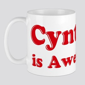 Cynthia is Awesome Mug